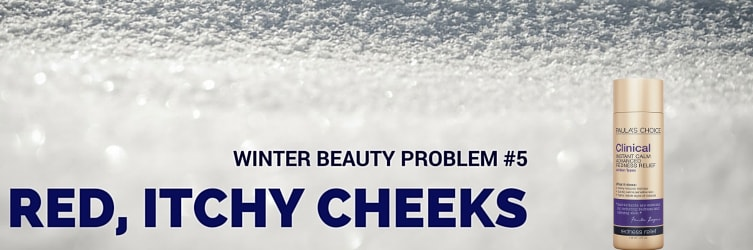 winter beauty problem dry itchy cheeks