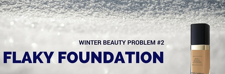 winter beauty problem flaky foundation