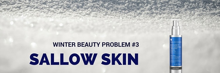 winter beauty problem sallow complexion